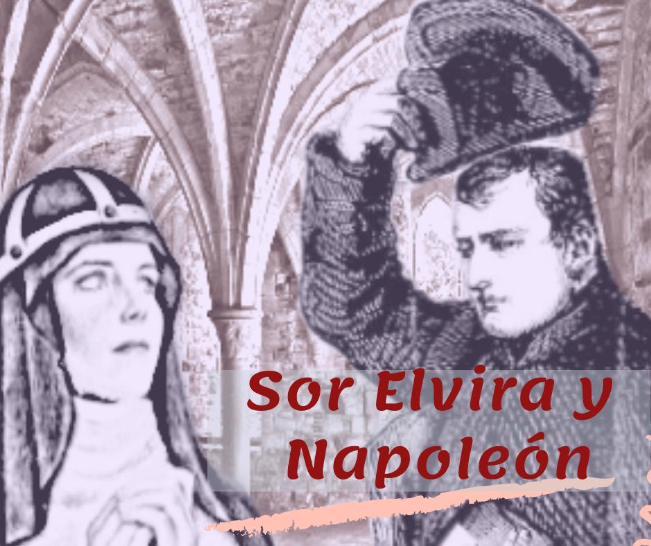 Cuando se encuentran Napoleón y Sor Elvira