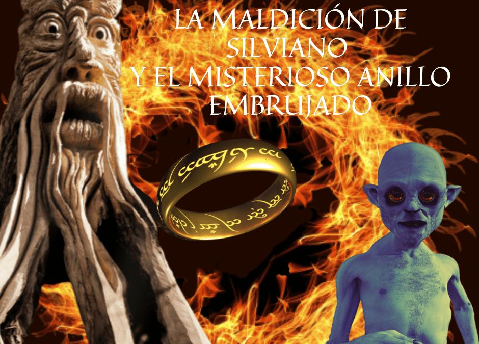 La maldición de Silviano y el misterioso anillo embrujado